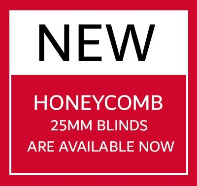 New Honeycomb 25mm Blinds Are Avilable Now
